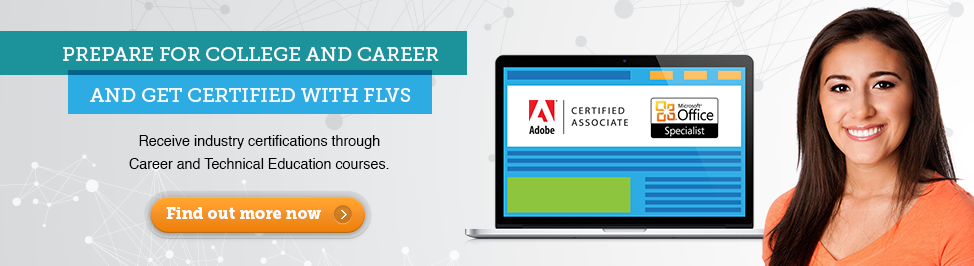 Get Certified With Flvs Students Of Career And Technical Education Courses Can Now Obtain Microsoft Or Adobe Certificati Education Certificate Courses Student