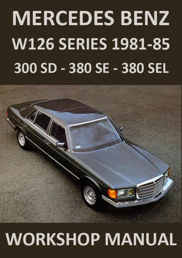 Mercedes Benz W126 Series S Class 300sd 380se 380sel Workshop Manual 1981 1985 Mercedes Benz Benz Mercedes