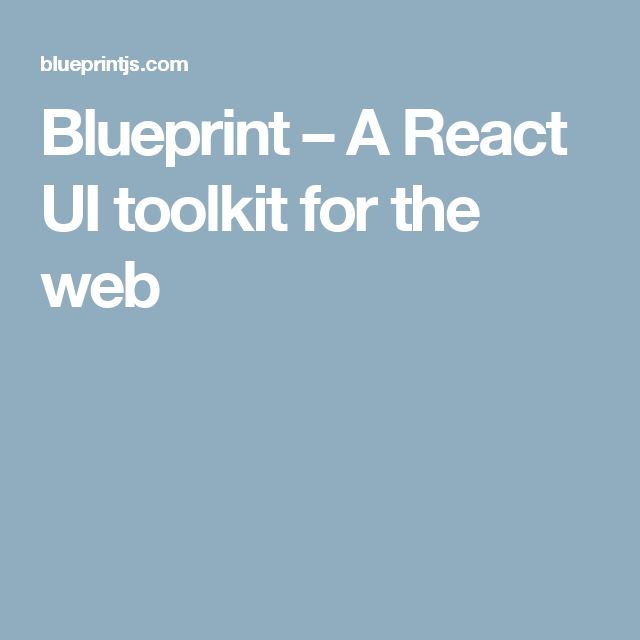 Blueprint a react ui toolkit for the web links pinterest blueprint a react ui toolkit for the web malvernweather Choice Image