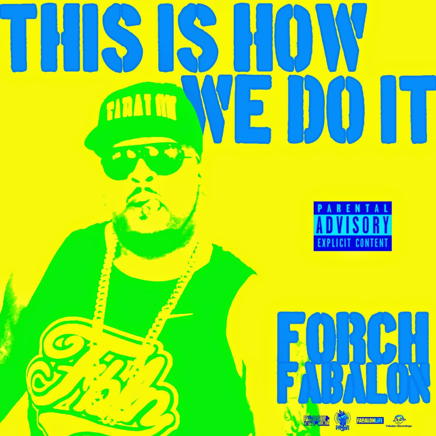 Fabalon life forch fabalon this is how we do it artwork only