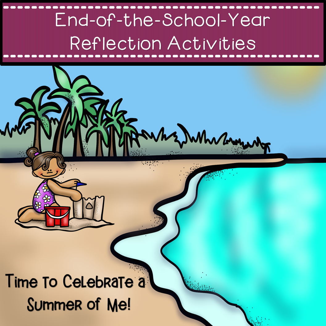 End Of The Year Reflection Activities