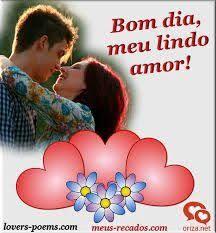 Resultado De Imagem Para Bom Dia Amor Da Minha Vida Portuguese