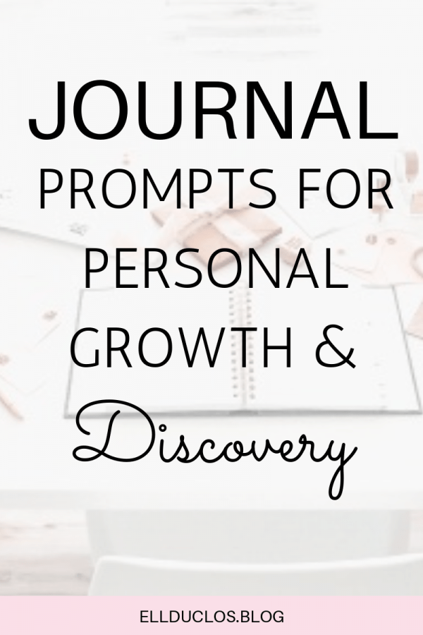 Journal Prompts for Personal Growth & Discovery - ELLDUCLOS #personalgrowth