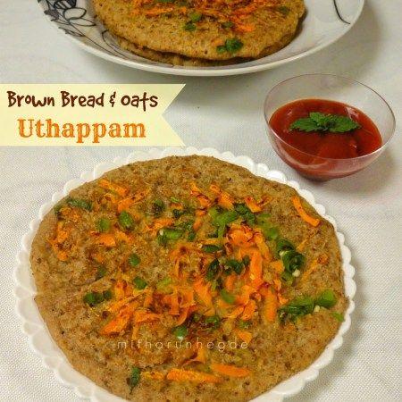 Instant Brown Bread & Oats Uthappam | Breakfast for dinner ...