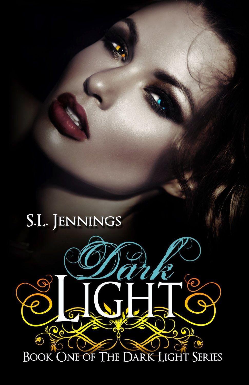 Dark Light (dark Light 1) By Sl Jennings Books Pnr Paranormal Romance