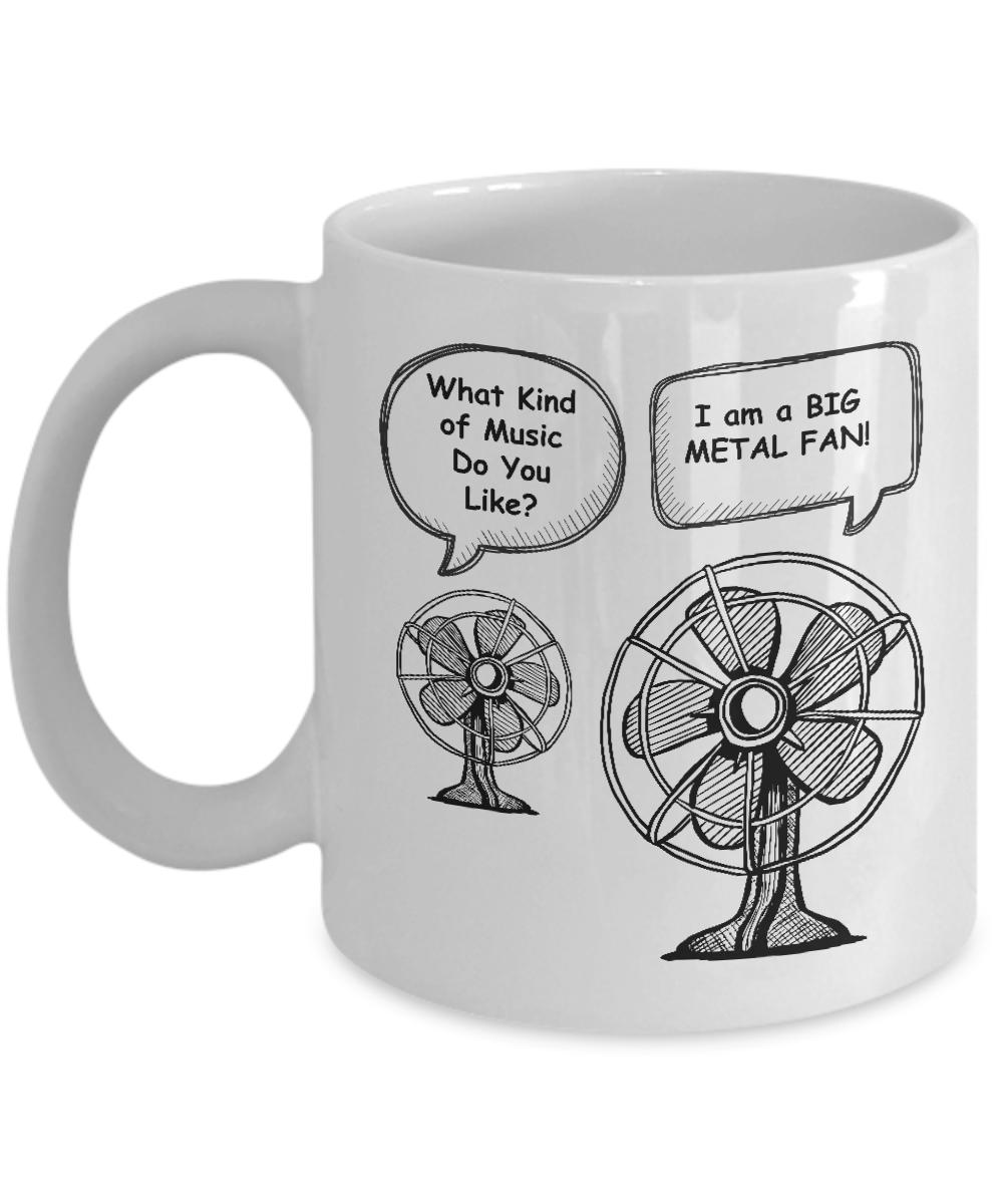 64c3a8ad79fe6bcdb5a501bc59e01afe big metal fan funny meme pun sarcastic coffee mug coolest mugz