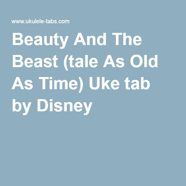 Beauty And The Beast (tale As Old As Time) Uke Tab By
