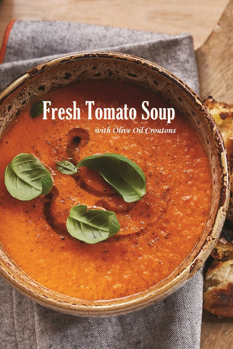 Fresh Tomato Soup With Rustic Olive Oil Croutons Recipe Soup