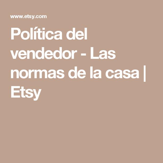 Política del vendedor - Las normas de la casa   Etsy