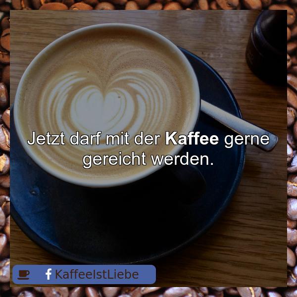 Jetzt darf mit der #Kaffee gerne gereicht werden.