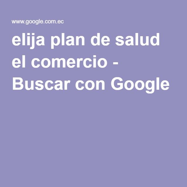 elija plan de salud el comercio - Buscar con Google