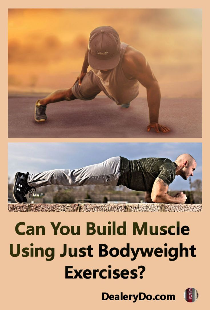 Can You Build Muscle Using Just Bodyweight Exercises Bodyweight workout Build muscle Exercise