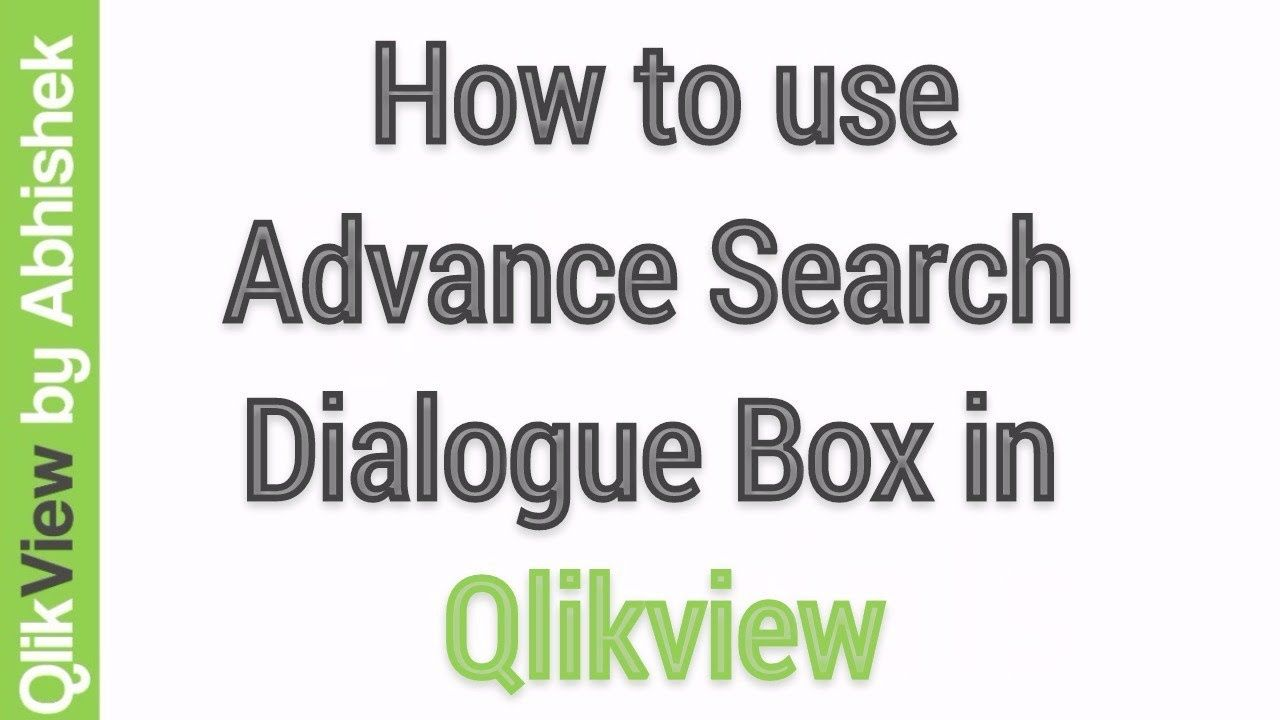 QlikView Tutorial – How to use advance search dialog box in