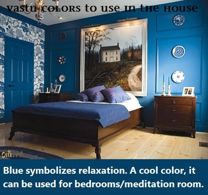 Vaastu Colors To Use In The House Blue It Symbolizes Relaxation This Is Cool Color Can Be Used For Bedro Blue Bedroom Walls Blue Bedroom Paint Blue Bedroom
