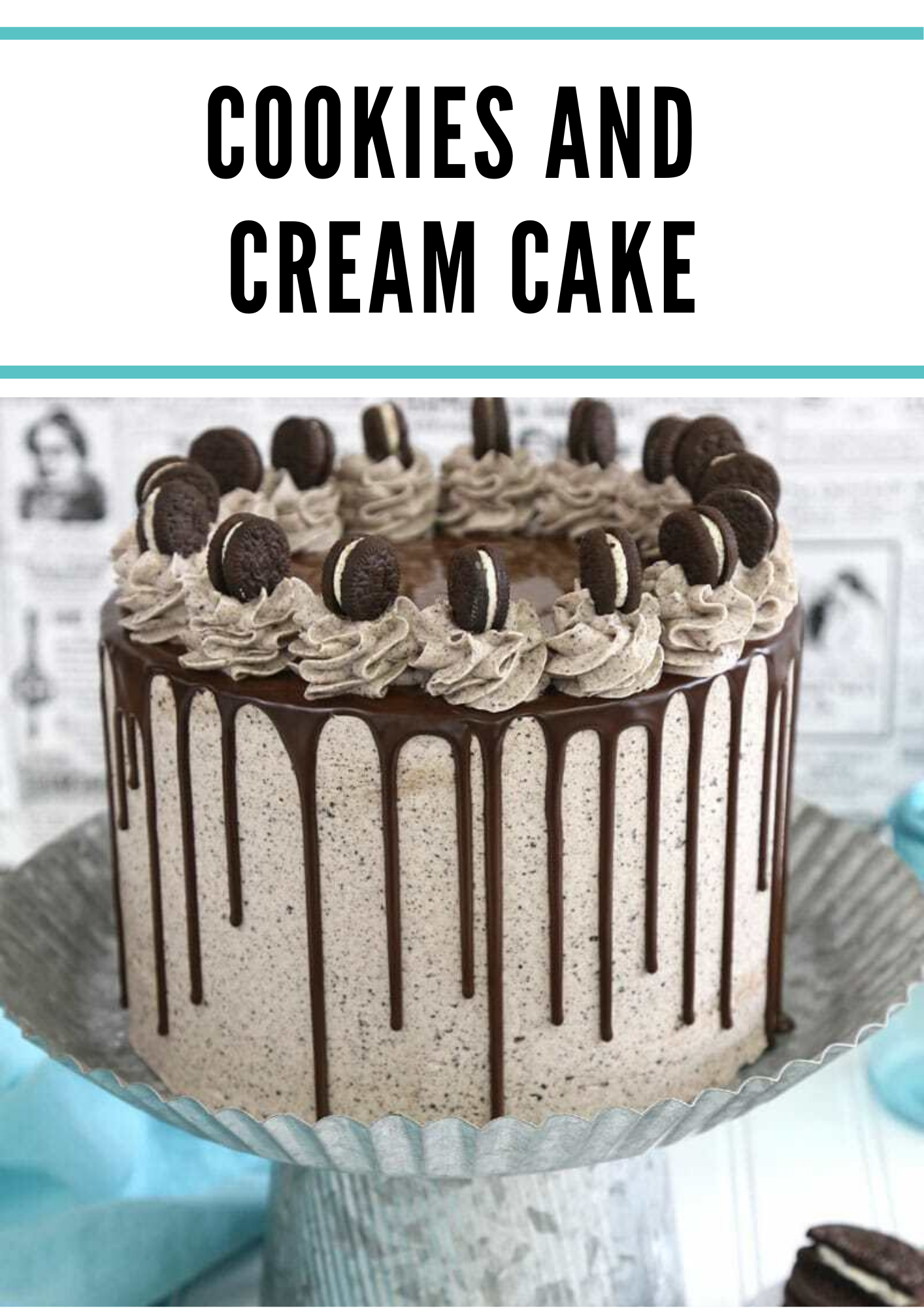 Cookies And Cream Cake In 2020 Cake Recipe With Sour Cream Easy Vanilla Cake Recipe Chocolate Cake Recipe Easy