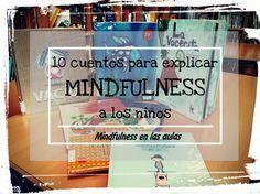 A escola dos sentimentos : 10 CUENTOS PARA EXPLICAR MINDFULNESS A LOS NIÑOS