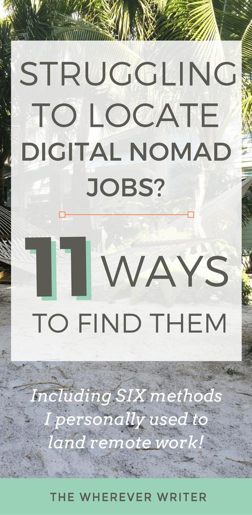 Digital Nomad Jobs 11 Ways To Find Them Location Independent Remote Work Freelancer Work From Home Jobs Digital Nomad Jobs Digital Nomad Remote Work