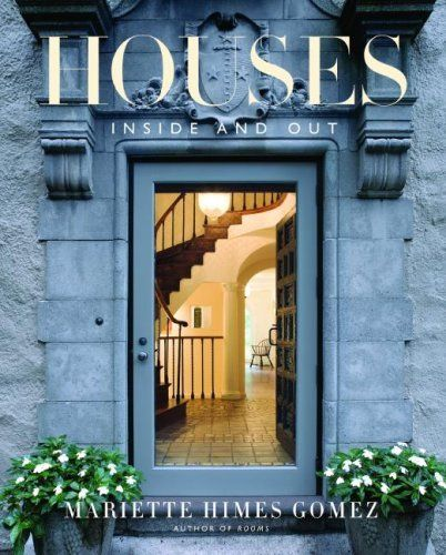 Houses: Inside and Out by Mariette Himes Gomez   ISBN-13: 9780061672361