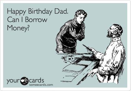 Happy Birthday Quotes Pics For Funny Ecard Dad
