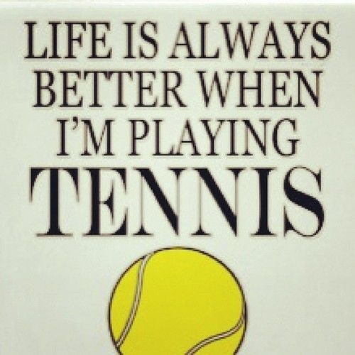 Yup Every Single Worry And Care Just Fades Away Tennis Keeps Me Going In Life Tennis Funny Tennis Quotes Tennis Workout