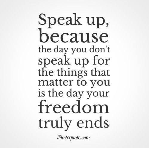 Speak Up Quotes Image result for speaking up quotes | Speak UP | Speak up quotes  Speak Up Quotes