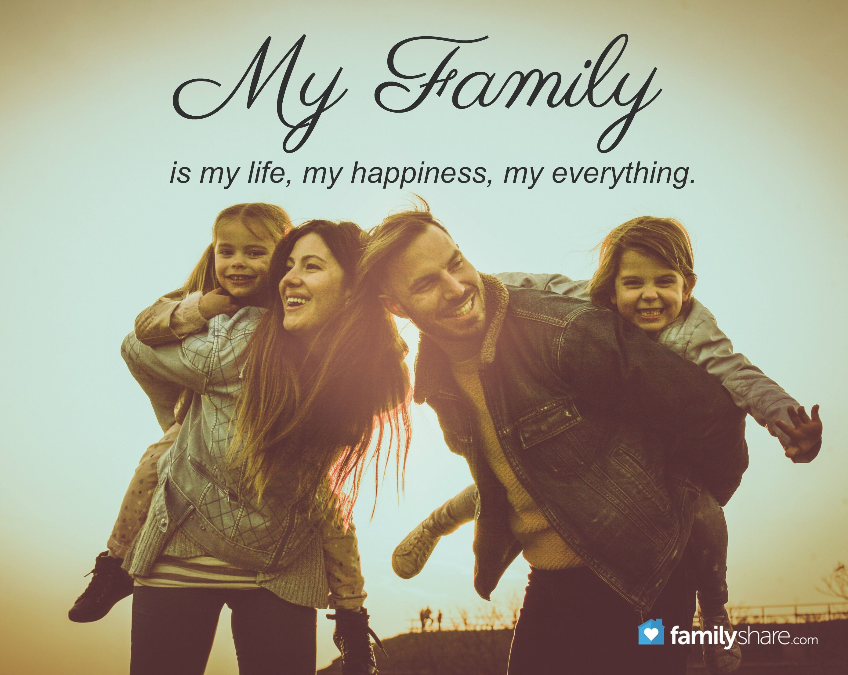 My Family Is My Life My Happiness My Everything My Life Quotes Life Quotes My Family