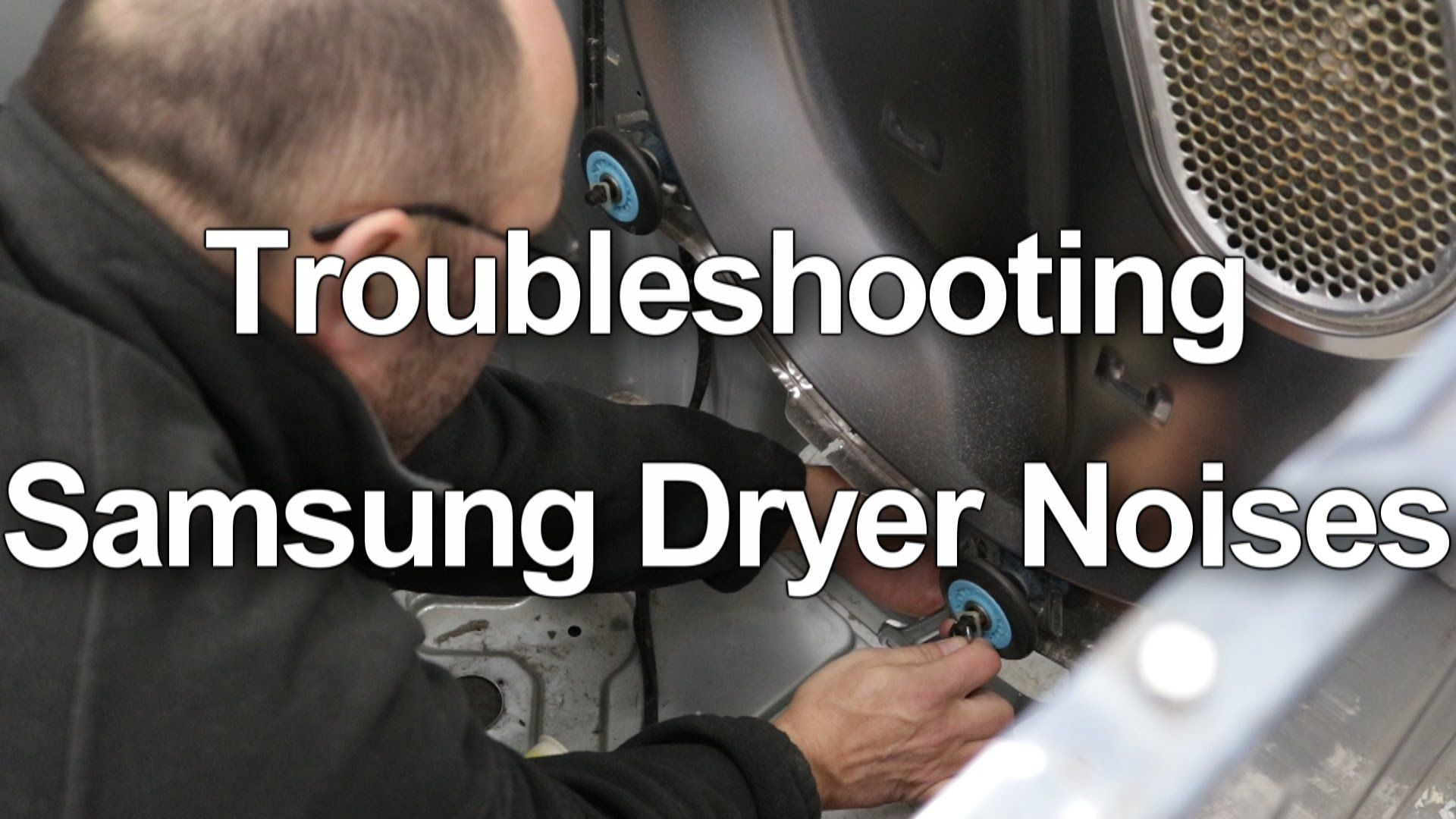 How To Fix A Noisy Or Squeaking Samsung Dryer Samsung Dryer Samsung Dryer