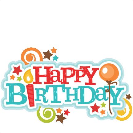 happy birthday title cutting file pinterest happy birthday rh pinterest com Las Vegas Birthday Clip Art happy birthday love clipart