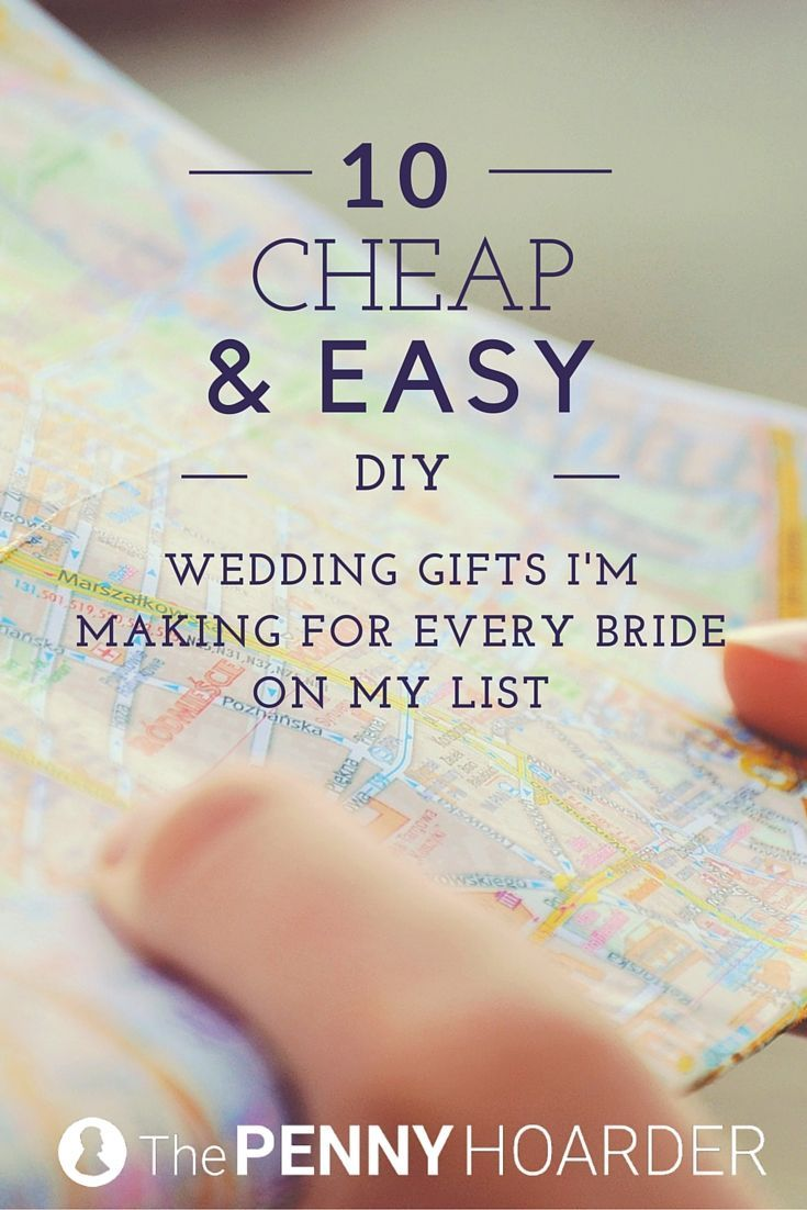 10 Cheap And Easy Diy Wedding Gifts I M Making For Every Bride On My List Diy Wedding Gifts Cheap Wedding Gifts Wedding Gifts For Couples