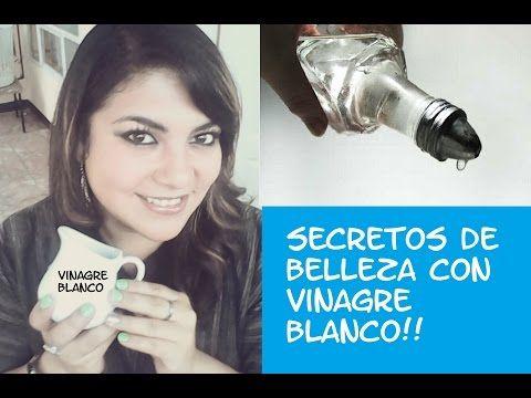 Secretos De Belleza Con Vinagre Blanco!! - YouTube