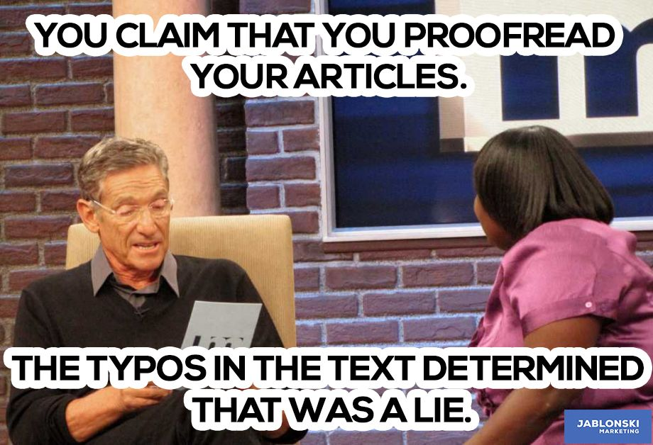 You Claim That You Proofread Your Articles They Typos In The Text