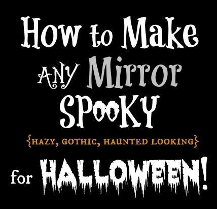 How To Make Any Mirror Spooky for Halloween. Use hairspray and baby powder.