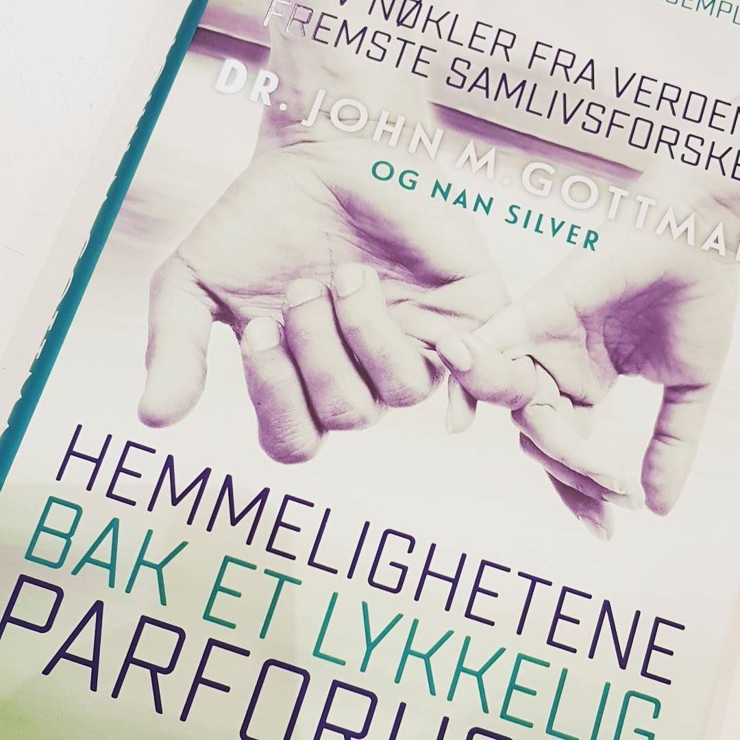 Hemmelighetene Bak Et Lykkelig Parforhold John Gottman Nan Silver