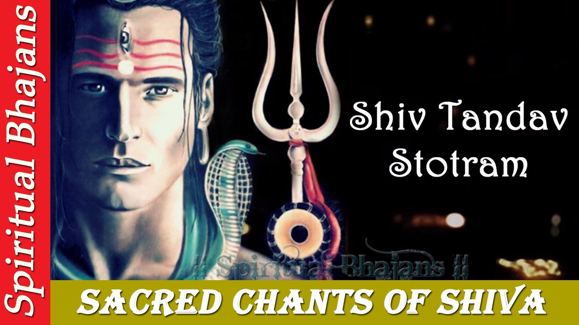 Shiva Tandava Stotram Sacred Chants Of Shiva Shiv Tandav Stotram Shiv Mantra Peaceful Shiv Tandav Sacred Shiva