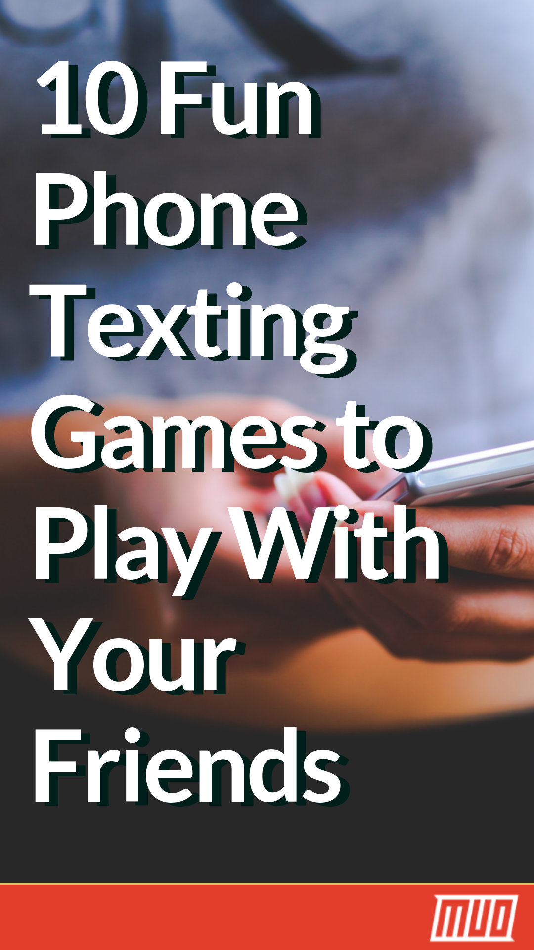 10 Fun Phone Games To Play Over Text With Your Friends