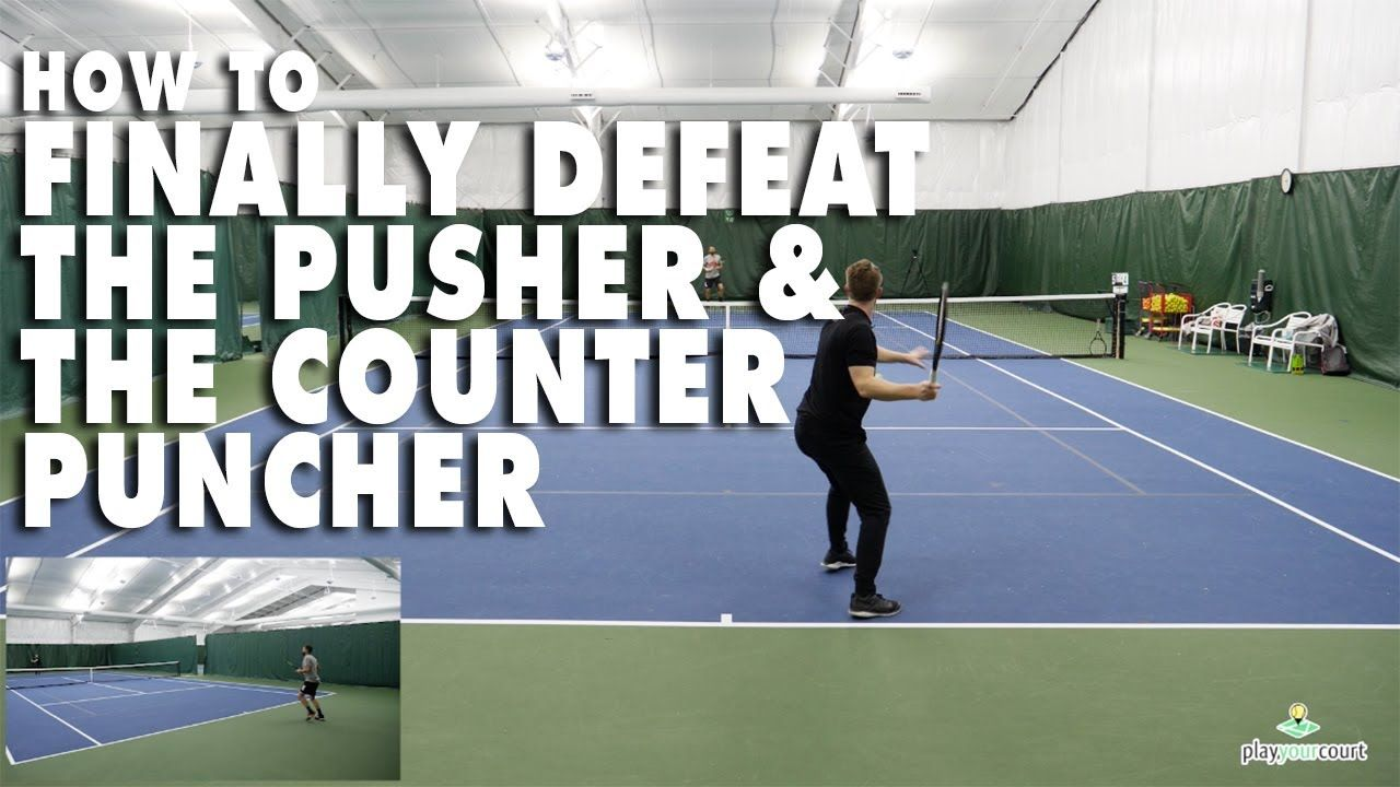 How To Finally Defeat The Pusher And The Counter Puncher In 2020 Tennis Drills Tennis Lessons Coaching