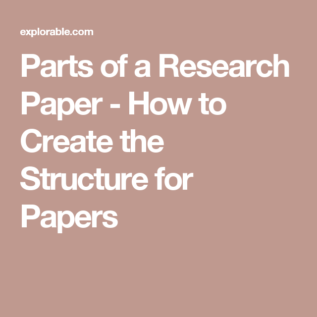 Parts Of A Research Paper How To Create The Structure For Papers Research Paper Research Paper
