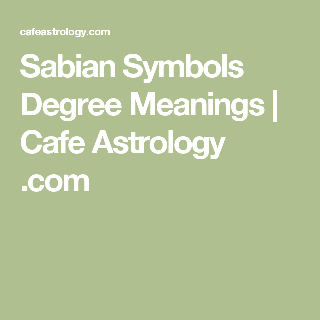 Sabian Symbols Degree Meanings Cafe Astrology H9 Esoteric