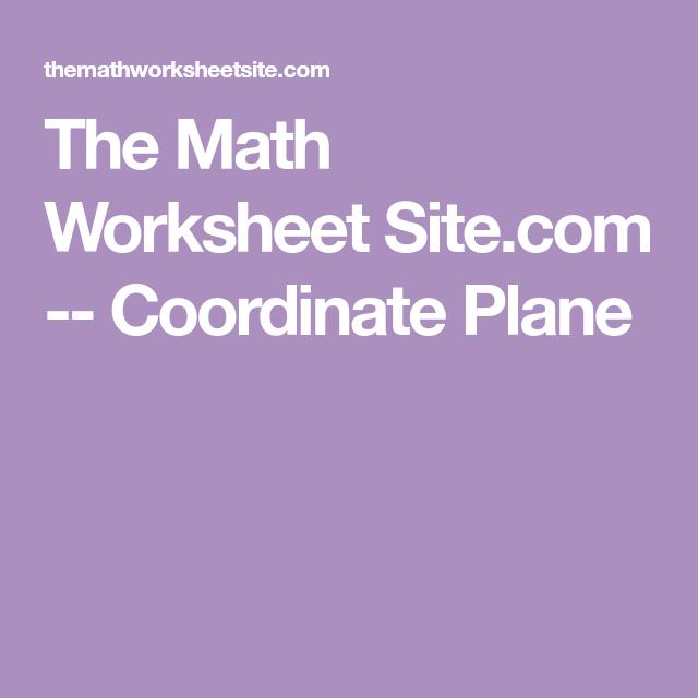 The Math Worksheet Site.com -- Coordinate Plane