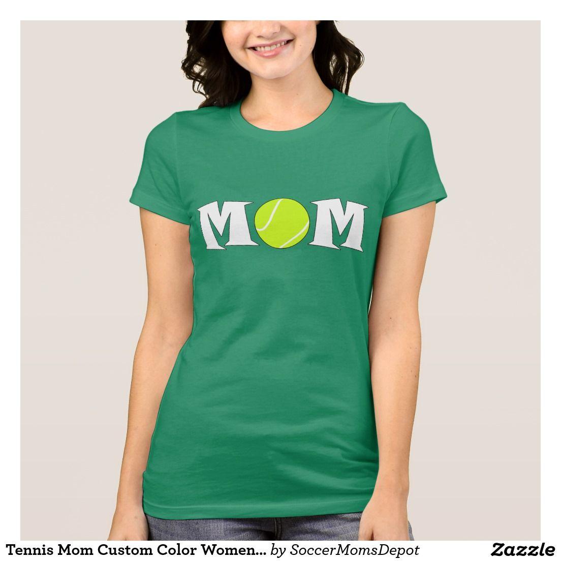 Tennis Mom Custom Color Women's T-shirt! Several colors to choose from! #tennis #mom #tennismom #shirt #tshirt #sports