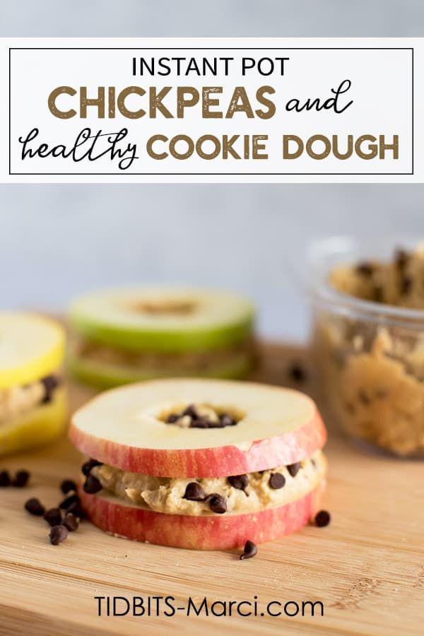 Instant Pot Chickpeas PLUS Healthy Cookie Dough - Tidbits-Marci.com