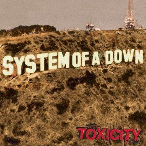 System Of A Down Toxicity System Of A Down Best Albums