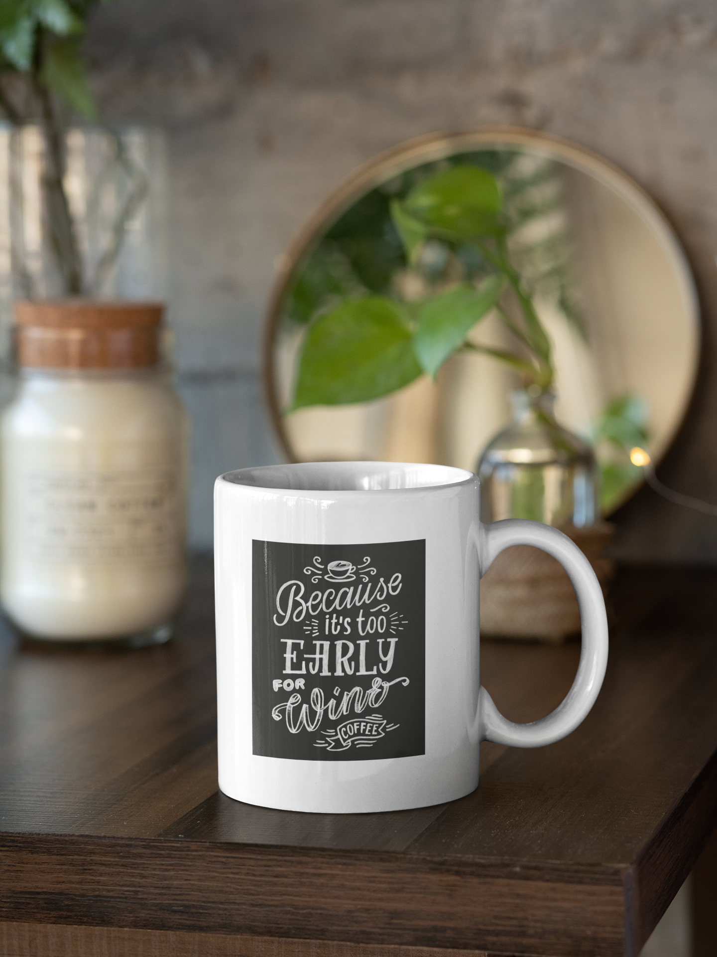 Custom Mug and Coaster Set For Dad - Multiple Options - Because It's Too Early For Wine