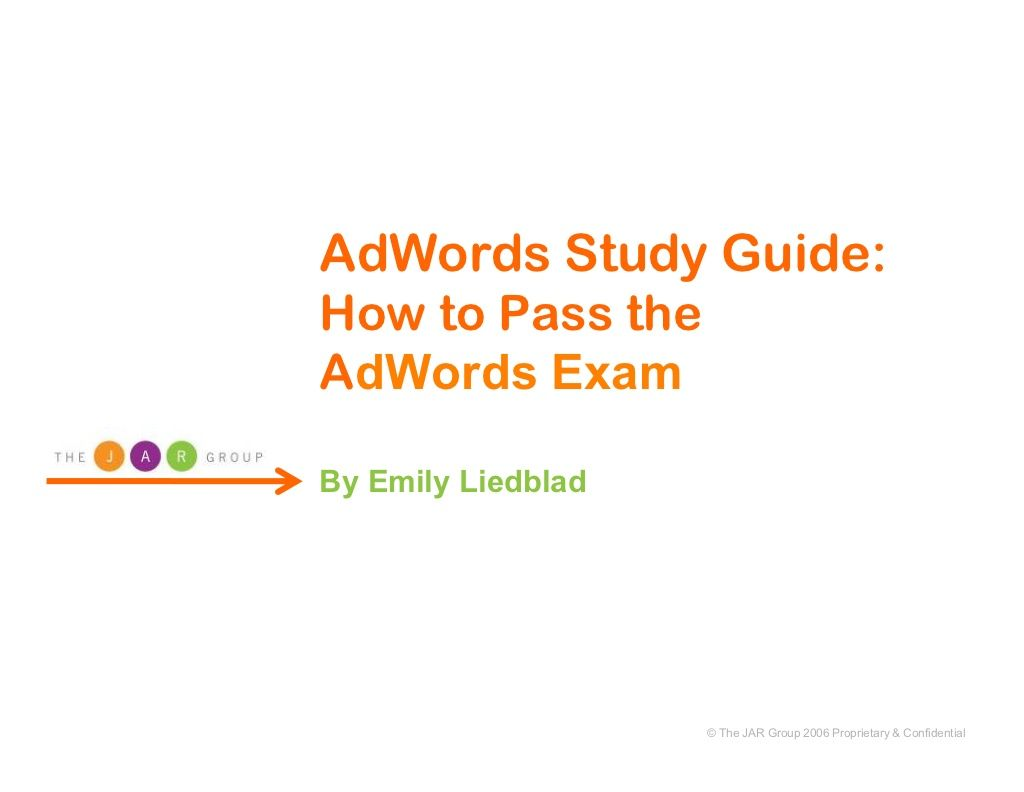 Google Adwords Study Guide How To Pass The Adwords Test By The Jar