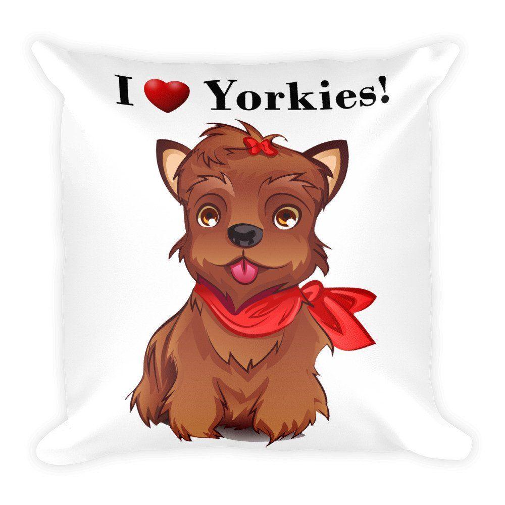 I Love Yorkies! Premiun Pillow – Doggy Fun Store