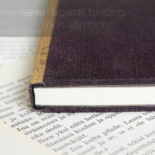 I really like the sewn boards binding technique that I tried out a while ago. My models and first tries with the technique were made with book cloth and paper, but my true love is linen fabric. I knew I could use linen on sewn boards bindings with a bit of adaptation, and I also wanted to do a...