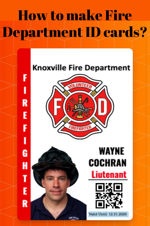 How To Make Fireman Id In 3 Easy Steps Www Easyidcard Com Fire Department Volunteer Firefighter Emergency Responder