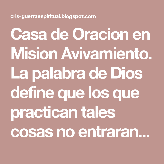 Casa De Oracion En Mision Avivamiento La Palabra De Dios Define Que Los Que Practican Tales Cosas No Entraran En El R Palabra De Dios Oraciones Espiritualidad