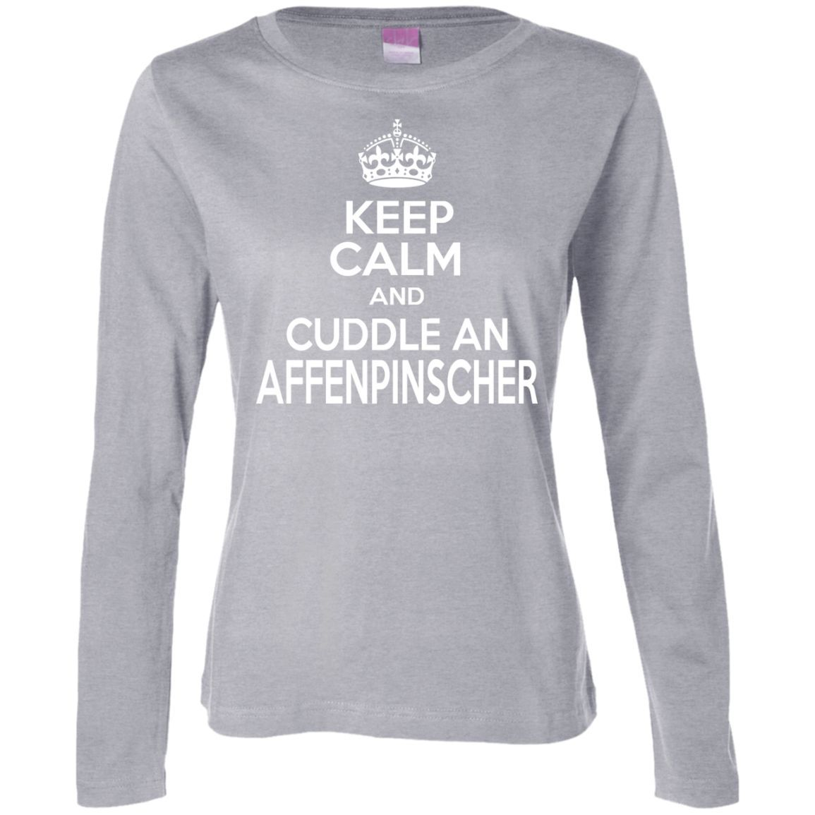 Keep Calm And Cuddle An Affenpinscher Ladies Long Sleeve Tees