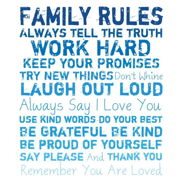 Family Rules: Always Tell The Truth. Work Hard. Keep Your